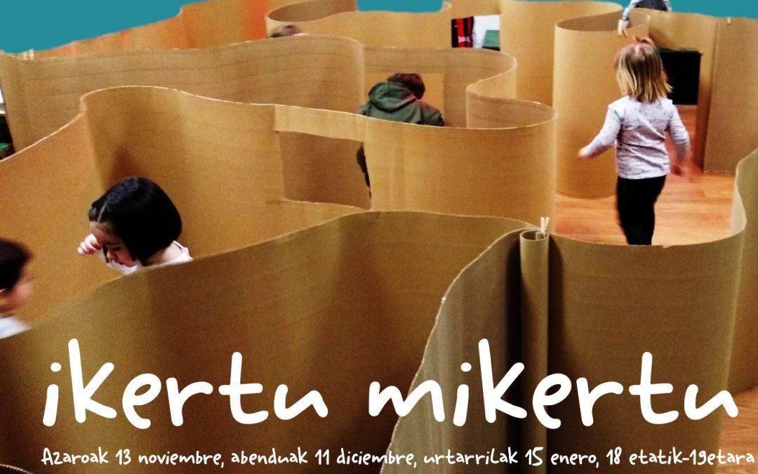 IKERTU MIKERTU | Ikertu, ezagutu eta ikasi